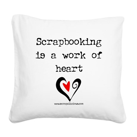 Scrapbooking Is A Work Of Heart Square Canvas Pill
