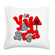Da Yay aRea Square Canvas Pillow