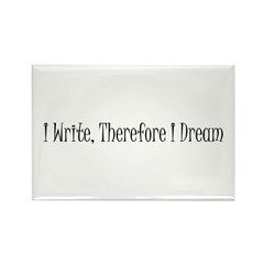 I Write, Therefore I Dream Rectangle Magnet (10 pa