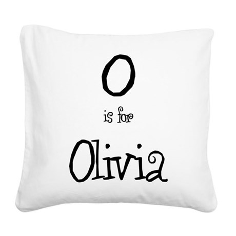 O Is For Olivia Square Canvas Pillow
