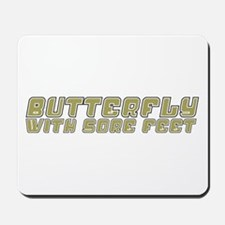 Butterfly with Sore Feet Mousepad