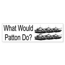 What Would Patton Do? Bumper Bumper Sticker