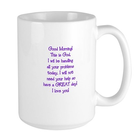 Good Morning from God Large Mug