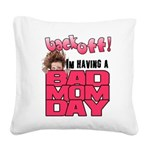 Bad Mom Day Square Canvas Pillow