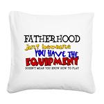 Fatherhood - Equipment Square Canvas Pillow