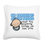 No Parenting Advice Needed Square Canvas Pillow