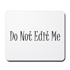 Do Not Edit Me Mousepad