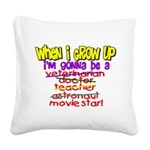 whenigrowup.png Square Canvas Pillow