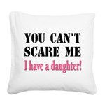 You Can't Scare Me - A Daughter Square Canvas Pill