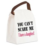You Can't Scare Me - A Daughter Canvas Lunch Bag