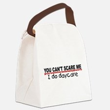 You Can't Scare Me...Daycare Canvas Lunch Bag