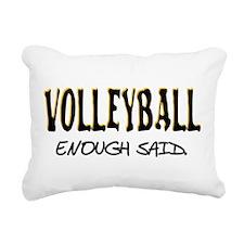 Volleyball - Enough Said. Rectangular Canvas Pillo
