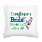 catch of my life.png Square Canvas Pillow