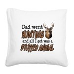 Dad Went Hunting Square Canvas Pillow