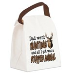 Dad Went Hunting Canvas Lunch Bag