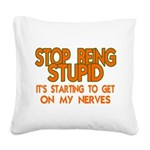 Getting On My Nerves Square Canvas Pillow