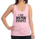 Dumb People Racerback Tank Top