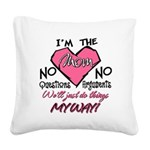 I'm The Mom! Square Canvas Pillow