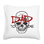 Dad to the Bone Square Canvas Pillow