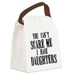 You Can't Scare Me - Daughters Canvas Lunch Bag