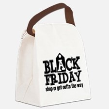 Black Friday Shop or Get Outta th Canvas Lunch Bag