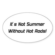 It's Not Summer Without Hot Rods Decal