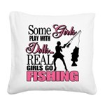 Real Girls Go Fishing Square Canvas Pillow