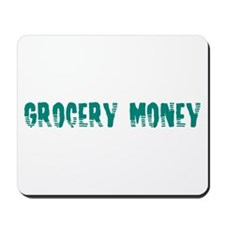 Grocery Money Mousepad