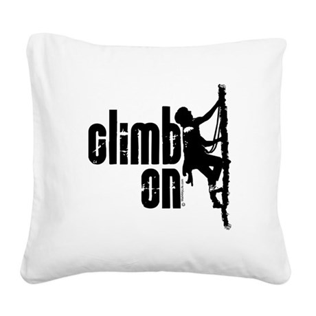 Climb On Square Canvas Pillow