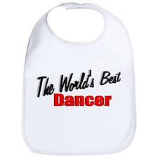 """""""The World's Best Dancer"""" Bib"""