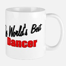 """The World's Best Dancer"" Mug"