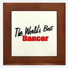"""""""The World's Best Dancer"""" Framed Tile"""