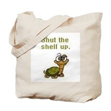 Shut the Shell up. Tote Bag