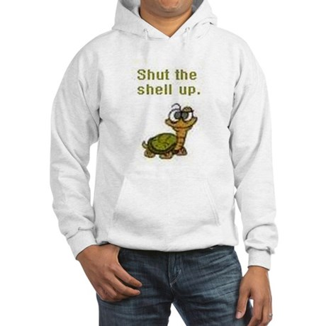 Shut the Shell up. Hooded Sweatshirt