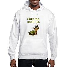 Shut the Shell up. Hoodie