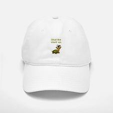 Shut the Shell up. Baseball Baseball Cap