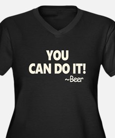 You Can Do It Beer Plus Size T-Shirt