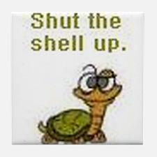 Shut the Shell up. Tile Coaster