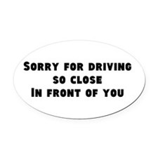 Sorry to the Tailgaters Oval Car Magnet