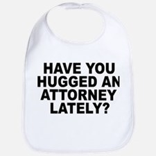 Have You Hugged An Attorney Lately? Bib