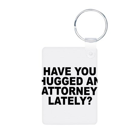 Have You Hugged An Attorney Lately? Aluminum Photo
