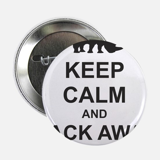 "Keep Calm and Back Away Slowly 2.25"" Button"