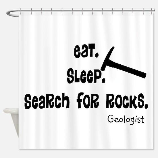 Geologist Eat Sleep Rocks.PNG Shower Curtain