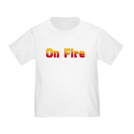 On Fire Toddler T-Shirt