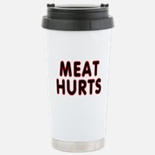 Meat hurts - Stainless Steel Travel Mug