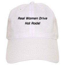 Real Women Drive Hot Rods Baseball Cap