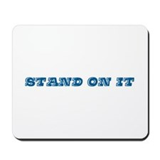 Stand On It Mousepad