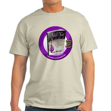 Still Not Satisfied 1 Light T-Shirt