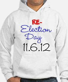 RE-ELECTION DAY 11.6.12 Hoodie