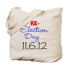 RE-ELECTION DAY 11.6.12 Tote Bag